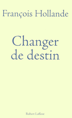 Changer de destin, François Hollande