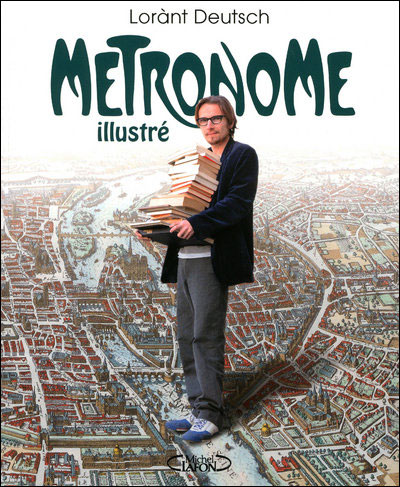 Métronome illustré, Lorant Deutsch