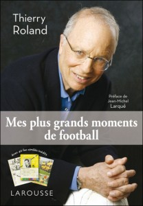 Mes plus grands moments de football, Thierry Roland