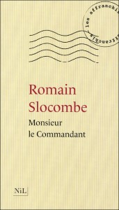 Monsieur le commandant, Romain Slocombe