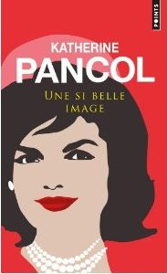Une si belle image, Jackie Kennedy, Katherine Pancol