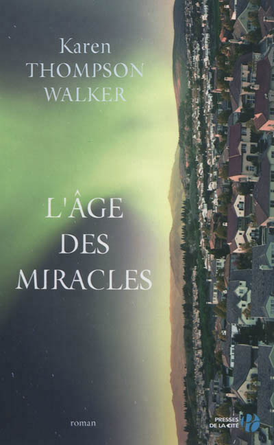 L'âge des miracles, Karen Thompson Walker