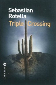 Triple crossing, Sébastien Rotella