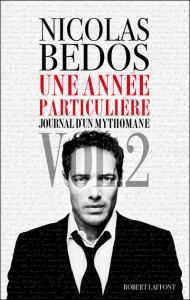 Journal d' un mythomane, T2, Nicolas Bedos
