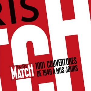 Paris-Match : 1001 couvertures